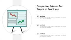 Comparison Between Two Graphs On Board Icon Ppt Portfolio Professional PDF