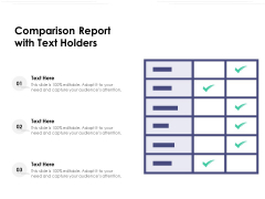 Comparison Report With Text Holders Ppt PowerPoint Presentation Summary Themes PDF