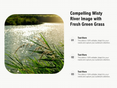 Compelling Misty River Image With Fresh Green Grass Ppt PowerPoint Presentation Inspiration Show PDF