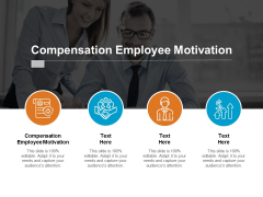 Compensation Employee Motivation Ppt PowerPoint Presentation Professional Sample Cpb