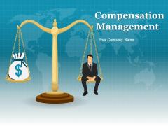 Compensation Management Ppt PowerPoint Presentation Complete Deck With Slides