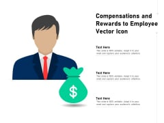 Compensations And Rewards To Employee Vector Icon Ppt PowerPoint Presentation Ideas Graphic Tips PDF
