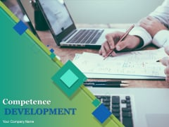 Competence Development Ppt PowerPoint Presentation Complete Deck With Slides