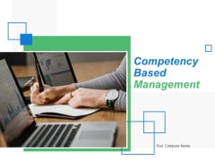 Competency Based Management Ppt PowerPoint Presentation Complete Deck With Slides