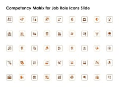 Competency Matrix For Job Role Icons Slide Ppt Infographics Templates PDF