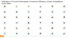 Competition Utilization Of Current Techniques To Improve Efficiency Case Competition Icons Slide Themes PDF