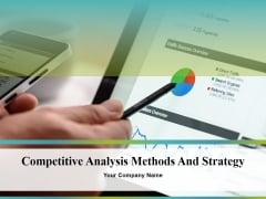 Competitive Analysis Methods And Strategy Ppt PowerPoint Presentation Complete Deck With Slides