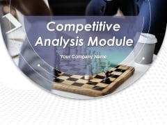 Competitive Analysis Module Ppt PowerPoint Presentation Complete Deck With Slides