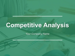 Competitive Analysis Ppt PowerPoint Presentation Complete Deck With Slides