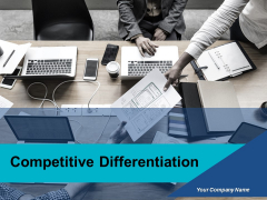 Competitive Differentiation Ppt PowerPoint Presentation Complete Deck With Slides