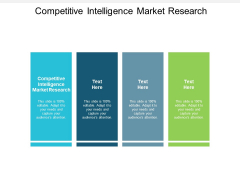 Competitive Intelligence Market Research Ppt PowerPoint Presentation Diagram Lists Cpb