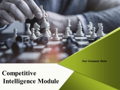 Competitive Intelligence Module Ppt PowerPoint Presentation Complete Deck With Slides