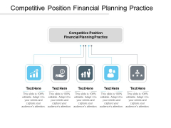 Competitive Position Financial Planning Practice Ppt PowerPoint Presentation Infographic Template Show Cpb