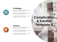 Complication And Solution Technology Ppt PowerPoint Presentation Slides Design Templates