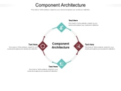 Component Architecture Ppt PowerPoint Presentation Pictures Slide Cpb Pdf