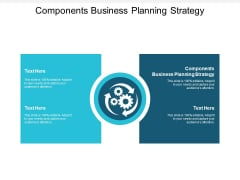 Components Business Planning Strategy Ppt PowerPoint Presentation Outline Graphics Cpb