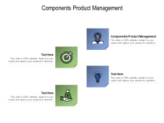 Components Product Management Ppt PowerPoint Presentation Pictures Infographics Cpb Pdf