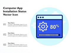 Computer App Installation Status Vector Icon Ppt PowerPoint Presentation Gallery Demonstration PDF