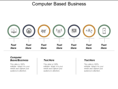 Computer Based Business Ppt PowerPoint Presentation Slides Visuals Cpb