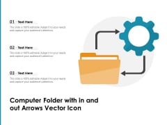 Computer Folder With In And Out Arrows Vector Icon Ppt PowerPoint Presentation Inspiration Ideas PDF