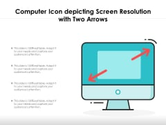 Computer Icon Depicting Screen Resolution With Two Arrows Ppt PowerPoint Presentation Gallery Slide Download PDF