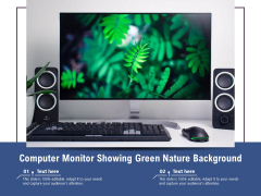 Computer Monitor Showing Green Nature Background Ppt PowerPoint Presentation Slides Guide PDF