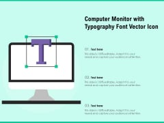 Computer Monitor With Typography Font Vector Icon Ppt PowerPoint Presentation Professional Slideshow PDF