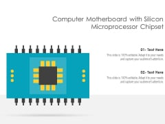 Computer Motherboard With Silicon Microprocessor Chipset Ppt PowerPoint Presentation Infographic Template Icon PDF