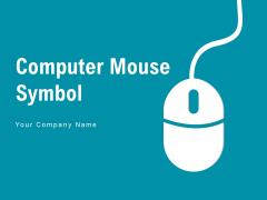 Computer Mouse Symbol Computer Performance Ppt PowerPoint Presentation Complete Deck