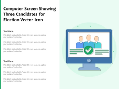 Computer Screen Showing Three Candidates For Election Vector Icon Ppt PowerPoint Presentation Icon Design Templates PDF