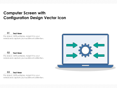 Computer Screen With Configuration Design Vector Icon Ppt PowerPoint Presentation Outline Graphics Example PDF