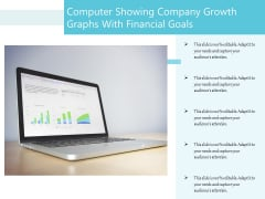 Computer Showing Company Growth Graphs With Financial Goals Ppt PowerPoint Presentation File Design Ideas PDF
