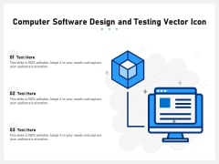 Computer Software Design And Testing Vector Icon Ppt PowerPoint Presentation Icon Diagrams PDF