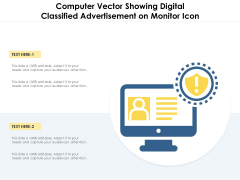 Computer Vector Showing Digital Classified Advertisement On Monitor Icon Ppt PowerPoint Presentation Pictures Clipart PDF