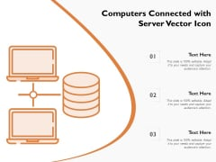 Computers Connected With Server Vector Icon Ppt PowerPoint Presentation File Visual Aids PDF