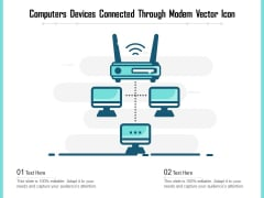 Computers Devices Connected Through Modem Vector Icon Ppt PowerPoint Presentation Infographic Template Inspiration PDF