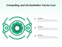 Computing And Orchestration Vector Icon Ppt PowerPoint Presentation File Examples PDF