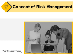 Concept Of Risk Management Ppt PowerPoint Presentation Complete Deck With Slides
