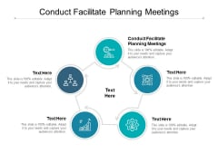 Conduct Facilitate Planning Meetings Ppt PowerPoint Presentation Slides Inspiration Cpb