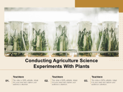 Conducting Agriculture Science Experiments With Plants Ppt PowerPoint Presentation Icon Diagrams PDF