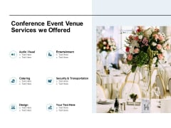 Conference Event Venue Services We Offered Ppt PowerPoint Presentation Professional Introduction