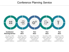 Conference Planning Service Ppt PowerPoint Presentation Outline Design Ideas Cpb