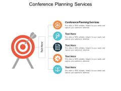 Conference Planning Services Ppt Powerpoint Presentation Icon Show Cpb