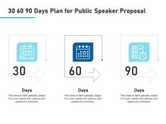 Conference Session 30 60 90 Days Plan For Public Speaker Proposal Ppt Summary Example PDF