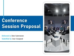 Conference Session Proposal Ppt PowerPoint Presentation Complete Deck With Slides