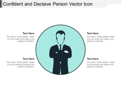 Confident And Decisive Person Vector Icon Ppt PowerPoint Presentation Gallery Graphics Example PDF