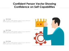 Confident Person Vector Showing Confidence On Self Capabilities Ppt PowerPoint Presentation Gallery Background Images PDF