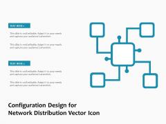 Configuration Design For Network Distribution Vector Icon Ppt PowerPoint Presentation Show Design Ideas PDF