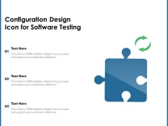 Configuration Design Icon For Software Testing Ppt PowerPoint Presentation Outline Slideshow PDF
