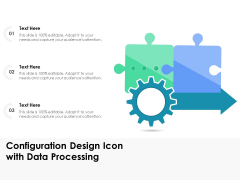 Configuration Design Icon With Data Processing Ppt PowerPoint Presentation Model Structure PDF